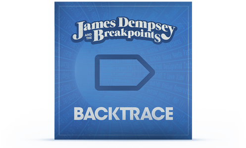 Album Art for James Dempsey and the Breakpoints Album 'Backtrace'